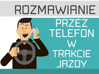Rozmawianie przez telefon w trakcie jazdy